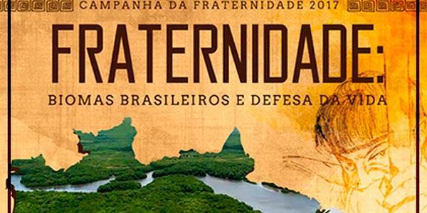 Campaña de fraternidad 2017: biomas brasileños y la defensa de la vida